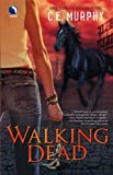Walking Dead, C. E. Murphy, 037380301X