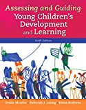 Assessing and Guiding Young Children's Development and Learning with Enhanced Pearson eText -- Access Card Package (6th Edition)
