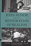 img - for John Senior and the Restoration of Realism book / textbook / text book
