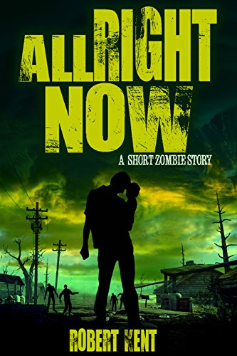 Search : All Right Now: A Short Zombie Story (Zombie Stories Book 2)
