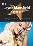 The Jayne Mansfield Handbook - Everything You Need to Know about Jayne Mansfield, Emily Smith, 1488502900