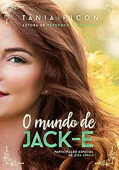 O mundo de Jack-e por [Picon, Tânia, Arrais, Dira]