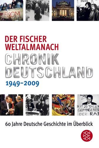 Der Fischer Weltalmanach Chronik Deutschland 1949-2009: 60 Jahre deutsche Geschichte im Überblick
