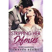 Stripping Her Defenses (Secret Maneuvers Book 1)