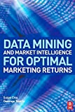 img - for Data Mining and Market Intelligence for Optimal Marketing Returns book / textbook / text book
