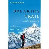 Breaking Trail: A Climbing Life (Lisa Drew Books (Hardcover))