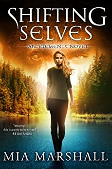 Shifting Selves (Elements, Book 2) by [Marshall, Mia]