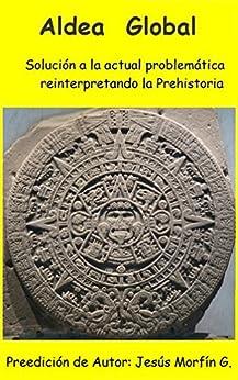 Aldea Global: ISBN: 978-607-00-8831-5 de [Garduño, Jesús Morfín]