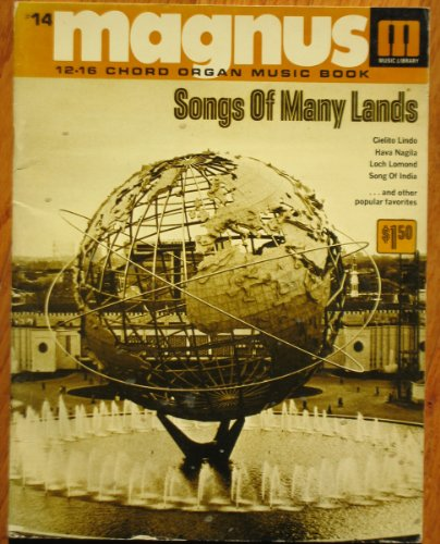 (#14 Magnus 12-16 Chord Organ Music Book... Songs of Many Lands)