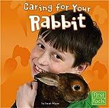 Caring for Your Rabbit, Sarah Maass, 0736863893