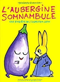 Une enquête de l'inspecteur Lapou : L'aubergine somnambule par Bénédicte Guettier