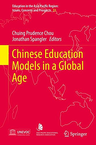 Chinese Education Models in a Global Age (Education in the Asia-Pacific Region: Issues, Concerns and Prospects)