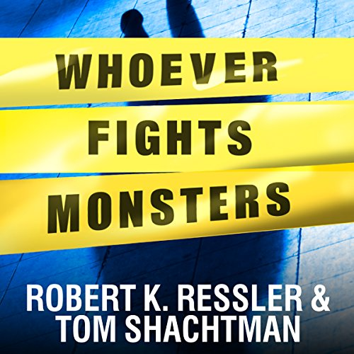Pdf Biographies Whoever Fights Monsters: My Twenty Years Tracking Serial Killers for the FBI