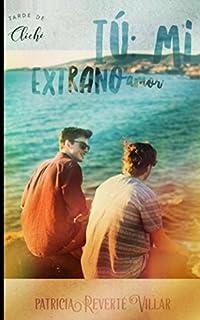 Tú, mi extraño amor (Tarde de Cliché) (Spanish Edition)