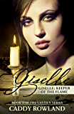 Giselle: Keeper of the Flame: A Caddy Rowland Historical Family Saga/Drama (The Gastien Series Book 4)