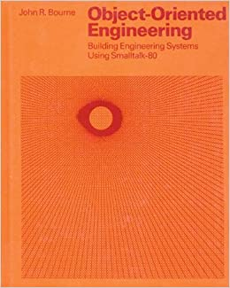 Object-Oriented Engineering: Building Engineering Systems Using Smalltalk-80
