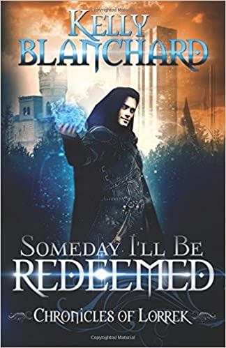 Someday I'll Be Redeemed (Chronicles of Lorrek Book 1)