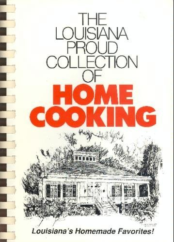 The Louisiana Proud Collection of Home Cooking by Andy Smith