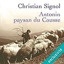 Antonin, paysan du Causse Hörbuch von Christian Signol Gesprochen von: Yves Mugler