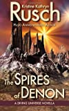 The Spires of Denon: a Diving Universe Novella, Kristine Rusch, 0615811868