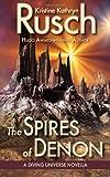 The Spires of Denon: a Diving Universe Novella, Kristine Rusch, 0615811868