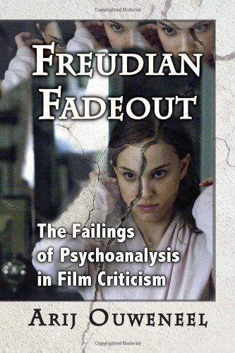 Freudian Fadeout: The Failings of Psychoanalysis in Film Criticism