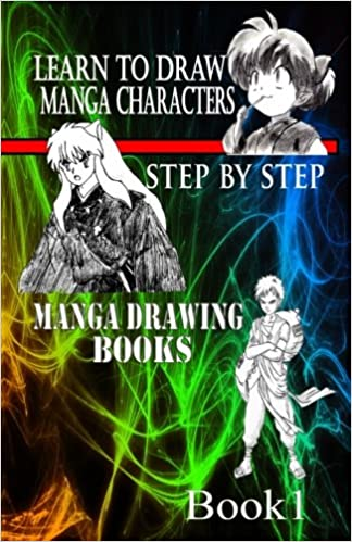 Learn To Draw Manga Characters Step By Book 1 Drawing Books How Volume Gala Publication 9781519430601