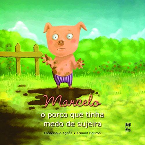 Marcelo. O Porco que Tinha Medo de Sujeira