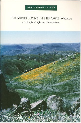 Theodore Payne in His Own Words: A Voice for California Native Plants
