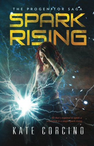 Spark Rising (The Progenitor Saga) (Volume 1)