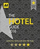 AA Hotel Guide 2016 (AA Lifestyle Guides)