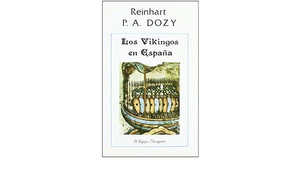 Los Vikingos en España (El Espejo Navegante): Amazon.es: Dozy ...