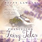 The Chancellor Fairy Tales Boxed Set, Books 1-3 | Poppy Lawless