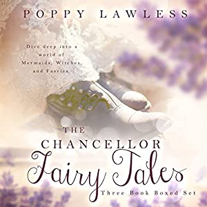 The Chancellor Fairy Tales Boxed Set, Books 1-3 Audiobook