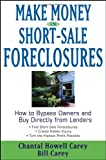 Make Money in Short-Sale Foreclosures, Bill Carey and Chantal Howell Carey, 0471760846