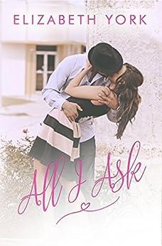 All I Ask by [York, Elizabeth]