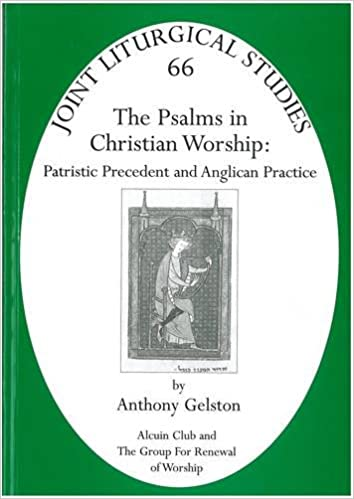 Psalms in Christian Worship: Patristic Precedent and Anglican Practice (Joint Liturgical Studies)