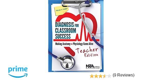Diagnosis for classroom success teacher edition making anatomy diagnosis for classroom success teacher edition making anatomy and physiology come alive pb338xt 9781936959525 medicine health science books fandeluxe Images
