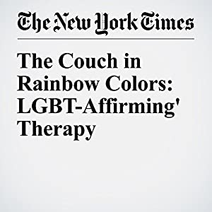 The Couch in Rainbow Colors: LGBT-Affirming' Therapy