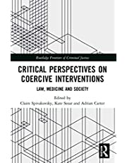 Critical Perspectives on Coercive Interventions: Law, Medicine and Society