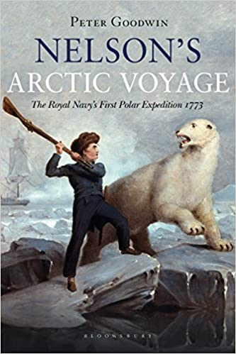 Nelson S Arctic Voyage The Royal Navy S First Polar Expedition 1773 Amazon Co Uk Goodwin Peter 9781472954176 Books