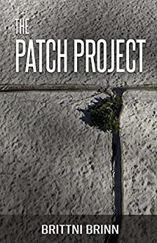 The Patch Project by [Brinn, Brittni]