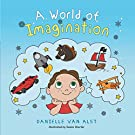 A World of Imagination by [Alst, Danielle Van]