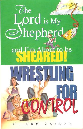 Price comparison product image The Lord is My Shepherd and I'm About to be Sheared! And Wrestlin g for (remote) Control [Two Books in One]