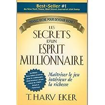 Les secrets d'un esprit millionnaire: Maîtriser le jeu intérieur de la richesse (Prosperite) (French Edition)