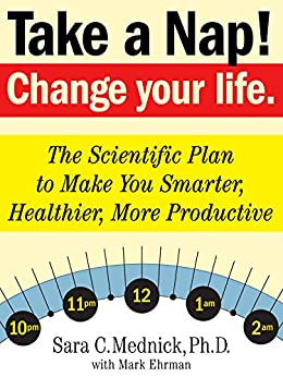 Take a Nap! Change Your Life. by [Ehrman, Mark, Mednick, Sara]