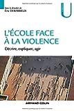 L'école face à la violence - Décrire, expliquer, agir