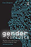 Gender Circuits : Bodies and Identities in a Technological Age, Shapiro, Eve, 0415638534