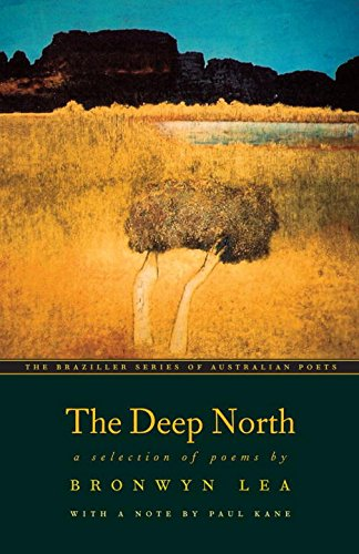 The Deep North: A Selection of Poems (The Australian Poets Series) by George Braziller Inc.