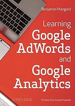 Learning Google AdWords and Google Analytics by [Mangold, Benjamin]